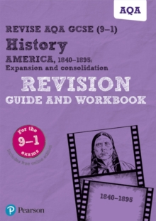 Revise AQA GCSE (9-1) History America, 1840-1895: Expansion and consolidation Revision Guide and Workbook : includes online edition, Mixed media product Book