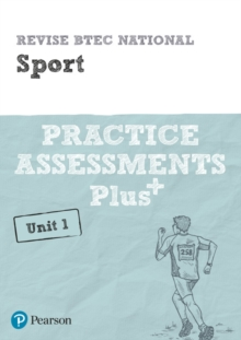 Revise BTEC National Sport Unit 1 Practice Assessments Plus, Paperback / softback Book