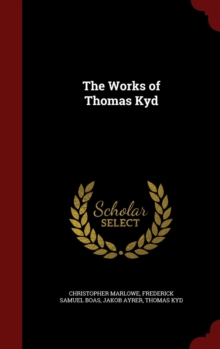 The Works of Thomas Kyd, Hardback Book