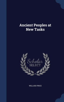 Ancient Peoples at New Tasks, Hardback Book