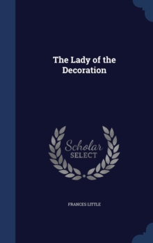 The Lady of the Decoration, Hardback Book
