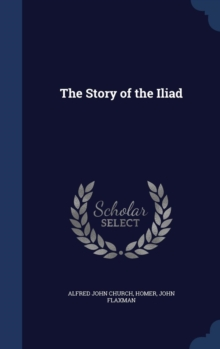 The Story of the Iliad, Hardback Book