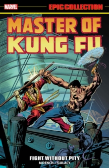 Master Of Kung Fu Epic Collection: Fight Without Pity, Paperback / softback Book