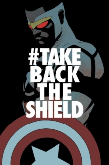 Captain America: Sam Wilson Vol. 4: #Takebacktheshield, Paperback Book