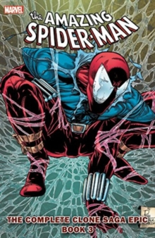 Spider-man: The Complete Clone Saga Epic Book 3, Paperback Book