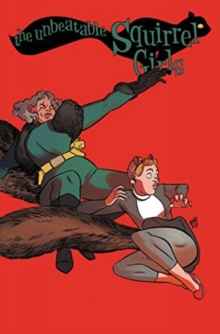 The Unbeatable Squirrel Girl Vol. 2, Hardback Book