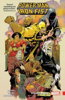 Power Man And Iron Fist Vol. 3: Street Magic, Paperback Book