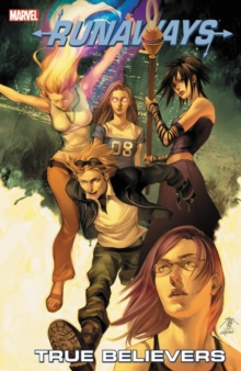 Runaways Vol. 4: True Believers, Paperback Book