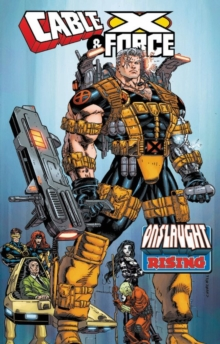 Cable & X-force: Onslaught Rising, Paperback / softback Book