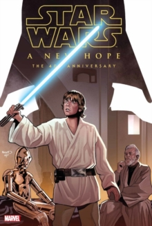 Star Wars: A New Hope - The 40th Anniversary, Hardback Book
