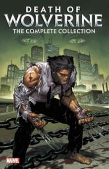 Death Of Wolverine: The Complete Collection, Paperback Book