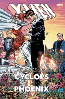 X-men: The Wedding Of Cyclops & Phoenix, Hardback Book