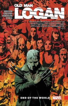 Wolverine: Old Man Logan Vol. 10 - End Of The World, Paperback / softback Book