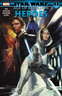 Star Wars: Age Of The Rebellion - Heroes, Paperback / softback Book