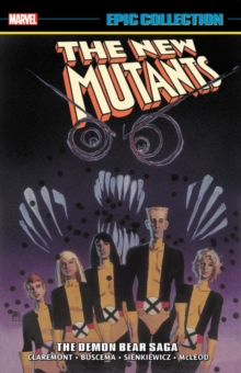 New Mutants Epic Collection: The Demon Bear Saga, Paperback / softback Book