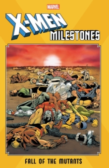 X-men Milestones: Fall Of The Mutants, Paperback / softback Book