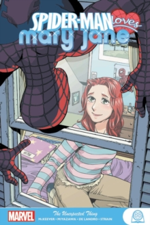 Spider-man Loves Mary Jane: The Unexpected Thing, Paperback / softback Book