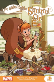 The Unbeatable Squirrel Girl: Powers Of A Squirrel, Paperback / softback Book