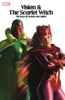 Vision & The Scarlet Witch - The Saga Of Wanda And Vision, Paperback / softback Book
