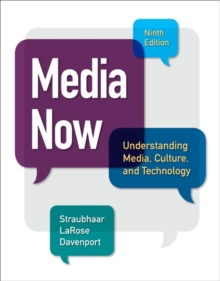 Media Now : Understanding Media, Culture, and Technology, Paperback / softback Book