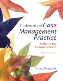 Fundamentals of Case Management Practice : Skills for the Human Services, Paperback / softback Book
