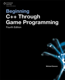 Beginning C++ Through Game Programming, Paperback / softback Book