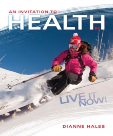 An Invitation to Health : Live It Now! Brief Edition, Paperback Book