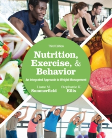 Nutrition, Exercise, and Behavior : An Integrated Approach to Weight Management, Paperback Book