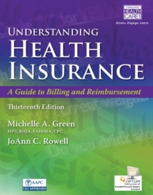 Understanding Health Insurance : A Guide to Billing and Reimbursement (with Premium Web Site, 2 terms (12 months) Printed Access Card and Cengage EncoderPro.com Demo Printed Access Card), Mixed media product Book