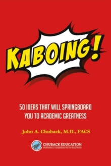 Kaboing! : 50 Ideas That Will Springboard You to Academic Greatness, Paperback / softback Book
