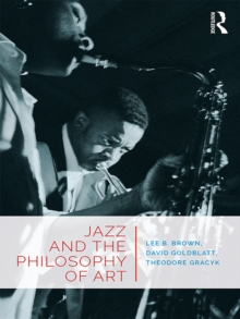 Jazz and the philosophy of art lee b brown 9781315280608 hive jazz and the philosophy of art pdf fandeluxe Image collections