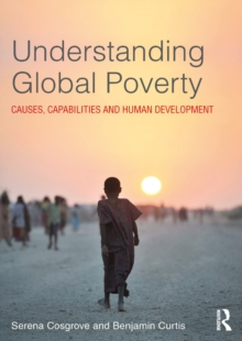 Understanding Global Poverty : Causes, Capabilities and Human Development, PDF eBook