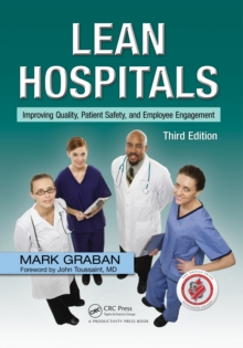 Lean Hospitals : Improving Quality, Patient Safety, and Employee Engagement, Third Edition, EPUB eBook