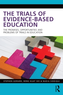 The Trials of Evidence-based Education : The Promises, Opportunities and Problems of Trials in Education, PDF eBook