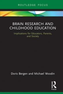 Brain Research and Childhood Education : Implications for Educators, Parents, and Society, EPUB eBook