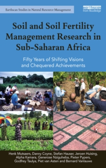 Soil and Soil Fertility Management Research in Sub-Saharan Africa : Fifty years of shifting visions and chequered achievements, EPUB eBook