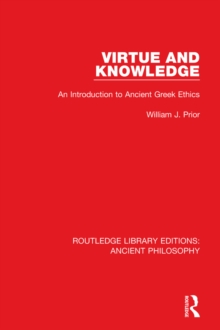 Virtue and Knowledge : An Introduction to Ancient Greek Ethics, PDF eBook