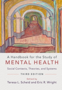 A Handbook for the Study of Mental Health : Social Contexts, Theories, and Systems, Paperback / softback Book