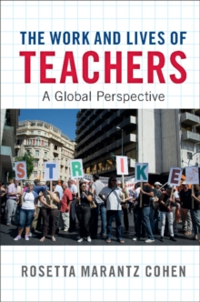The Work and Lives of Teachers : A Global Perspective, Paperback / softback Book