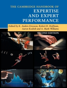 The Cambridge Handbook of Expertise and Expert Performance, Paperback / softback Book