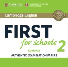 Cambridge English First for Schools 2 Audio CDs (2) : Authentic Examination Papers, CD-Audio Book