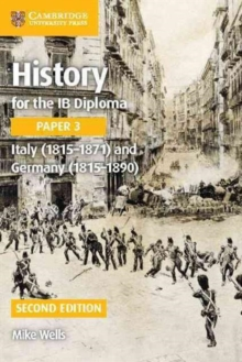 History for the IB Diploma Paper 3 Italy (1815-1871) and Germany (1815-1890), Paperback Book
