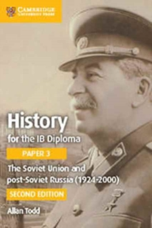 IB Diploma : The Soviet Union and Post-Soviet Russia (1924-2000), Paperback / softback Book