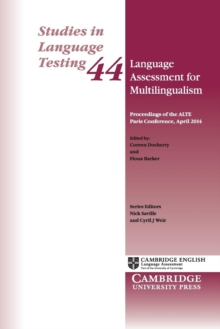 Studies in Language Testing : Language Assessment for Multilingualism Paperback: Proceedings of the ALTE Paris Conference, April 2014 Series Number 44, Paperback / softback Book