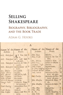 Selling Shakespeare : Biography, Bibliography, and the Book Trade, Paperback / softback Book
