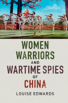 Women Warriors and Wartime Spies of China, Paperback / softback Book