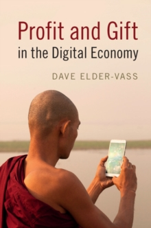 Profit and Gift in the Digital Economy, Paperback / softback Book