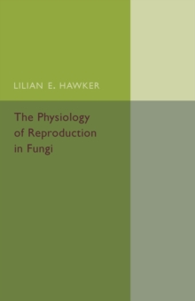 The Physiology of Reproduction in Fungi, Paperback / softback Book