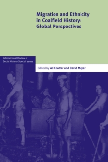 Migration and Ethnicity in Coalfield History : Global Perspectives, Paperback / softback Book