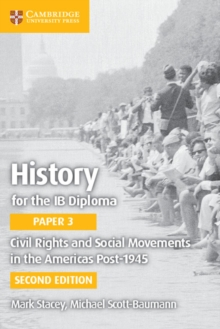 IB Diploma : Civil Rights and Social Movements in the Americas Post-1945, Paperback / softback Book